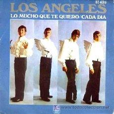 Discos de vinilo: LOS ANGELES ··· LO MUCHO QUE TE QUIERO / CADA DÍA - (SINGLE 45 RPM). Lote 44463504