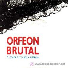 Discos de vinilo: ORFEON BRUTAL ··· EL COLOR DE TU ROPA INTERIOR / OIDO BARRA - (SINGLE 45 RPM). Lote 26130828
