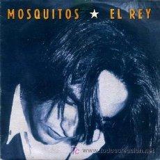 Discos de vinilo: MOSQUITOS ··· EL REY / EL ASESINO VIO A DIOS - (SINGLE 45 RPM). Lote 31685264