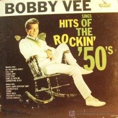 Discos de vinilo: BOBBY VEE - SINGS HITS OF THE ROCKIN´50'S LP EDITADO POR LIBERTY EN USA. Lote 4424377