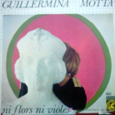 Discos de vinilo: GUILLERMINA MOTTA NI FLORS NI VIOLES 1967. Lote 26362538