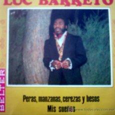 Discos de vinilo: LUC BARRETO PERAS,MANZANAS, CEREZAS,Y BESOS. Lote 24062930