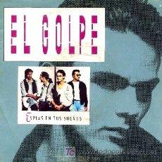 Discos de vinilo: EL GOLPE ··· ESPIAS EN TUS SUEÑOS / HEROES - (SINGLE 45 RPM). Lote 26130324