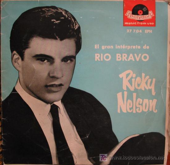RICKY NELSON (EL GRAN INTERPRETE DE RIO BRAVO): JOVEN INFATIGABLE,EDAD PARA AMAR,TODO ESTÁ EN ... (Música - Discos - Singles Vinilo - Cantautores Extranjeros)