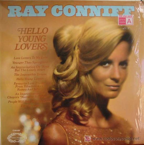 RAY CONNIFF: HELLO YOUNG LOVERS. AÑO: 1970 (Música - Discos - LP Vinilo - Cantautores Extranjeros)