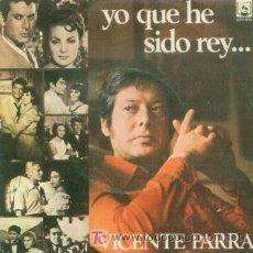 Discos de vinilo: VICENTE PARRA - YO QUE HE SIDO REY - SINGLE MUY RARO DE 1973. Lote 12011548