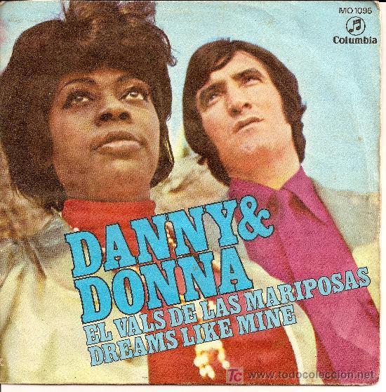 DANNY & DONNA / EL VALS DE LAS MARIPOSAS / DREAMS LIKE MINE / COLUMBIA 1971 (Música - Discos - Singles Vinilo - Solistas Españoles de los 70 a la actualidad)
