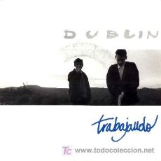 Discos de vinilo: DUBLIN ··· TRABAJANDO / CUIDATE BIEN - (SINGLE 45 RPM). Lote 26112167