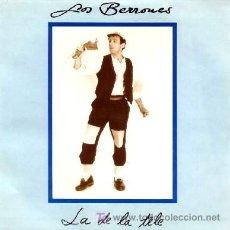 Discos de vinilo: LOS BERRONES ··· LA DE LA TELE - (SINGLE 45 RPM) ·· NUEVO. Lote 26139692