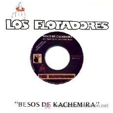 Discos de vinilo: LOS FLOTADORES ··· BESOS DE KACHEMIRA - (SINGLE 45 RPM). Lote 26223241