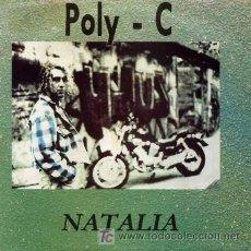 Discos de vinilo: POLY - C ··· NATALIA - (SINGLE 45 RPM). Lote 18949500