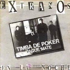 Discos de vinilo: EXTRAÑOS EN LA NOCHE ··· TIMBA DE POKER / JAQUE MATE - (SINGLE 45 RPM). Lote 26223613