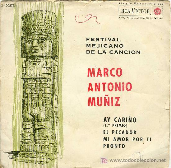 UXV MARCO ANTONIO MUÑIZ / FESTIVAL MEJICANO DE LA CANCION / AY CARIÑO 1ER PREMIO) 1963 - RCA 3-20575 (Música - Discos - Singles Vinilo - Otros Festivales de la Canción)