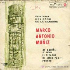 Discos de vinilo: UXV MARCO ANTONIO MUÑIZ / FESTIVAL MEJICANO DE LA CANCION / AY CARIÑO 1ER PREMIO) 1963 - RCA 3-20575. Lote 26563964