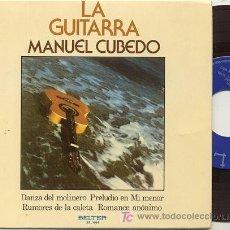 Discos de vinilo: EP 45 RPM / MANUEL CUBEDO / LA GUITARRA /// EDITADO POR BELTER . Lote 27806667