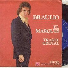 Discos de vinilo: SINGLE 45 RPM / BRAULIO / EL MARQUES /// EDITADO POR BELTER. Lote 4593231