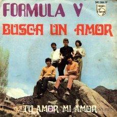 Discos de vinilo: FORMULA V ··· BUSCA UN AMOR / TU AMOR, MI AMOR - (SINGLE 45 RPM) ··· VINILO NUEVO. Lote 25673749