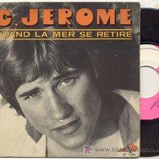 Discos de vinilo: EP 45 RPM / C.JEROME / QUAND LA MER SE RETIRE /// EDITADO POR DISC AZ. Lote 4654361