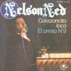 Disques de vinyle: NELSON NED - CORAZONCITO LOCO / EL PRESO Nº 9 - PROMO ESPAÑOL DE 1978. Lote 50200221