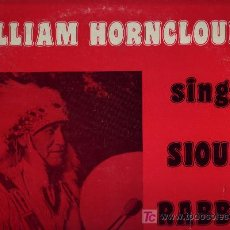 Discos de vinilo: WILLIAM HORNGLOUD SINGS SIOUX RABBIT SONGS VER FOTO ADICIONAL 1971 USA. Lote 11819467
