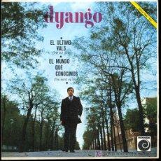 Discos de vinilo: DYANGO - EL ÚLTIMO VALS / EL MUNDO QUE CONOCIMOS - 1967. Lote 12698625