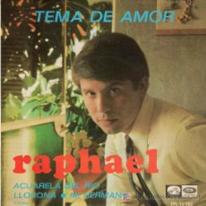 Discos de vinilo: RAPHAEL : TEMA DE AMOR - ACUARELA DEL RÍO - LLORONA - MI HERMANO - 1967. Lote 22291640