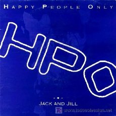 Discos de vinilo: HAPPY PEOPLE ONLY ··· JACK AND JILL - (SINGLE 45 RPM). Lote 27208387