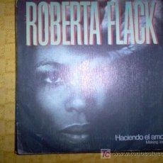 Discos de vinilo: SINGLE - ROBERTA FLACK - MAKINGLOVE. Lote 4868991