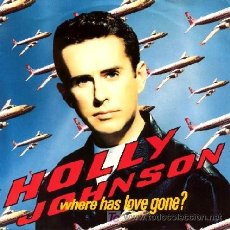 Discos de vinilo: HOLLY JOHNSON ··· WHERE HAS LOVE GONE? / PERFUME (AROMATHERAPY MIX) - (SINGLE 45 RPM). Lote 27208427