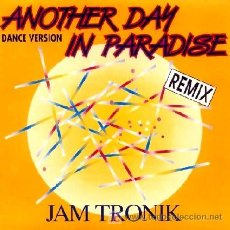 Discos de vinilo: JAM TRONIK ··· ANOTHER DAY IN PARADISE - (SINGLE 45 RPM) ··· NUEVO. Lote 27085080