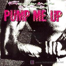 Discos de vinilo: GRANDMASTER MELLE MEL & THE FURIOUS FIVE ··· PUMP ME UP - (SINGLE 45 RPM). Lote 20297416