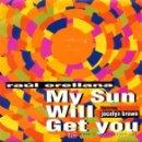 Discos de vinilo: RAUL ORELLANA ··· MY SUN WILL GET YOU (FEATURING JOCELYN BROWN AND A. SKEET - (SINGLE 45 RPM). Lote 27112982