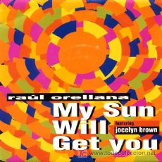 Discos de vinilo: RAUL ORELLANA ··· MY SUN WILL GET YOU (FEATURING JOCELYN BROWN AND A. SKEET - (SINGLE 45 RPM). Lote 27112982