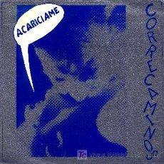 Disques de vinyle: CORRECAMINOS ··· ACARICIAME / ACARICIAME (BONUS BEAT) / ACARICIAME (ORGASMACAPELLA) - (SINGLE 45RPM). Lote 27113199