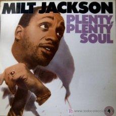 Discos de vinilo: MILT JACKSON. PLENTY SOUL LP 33 RPM ATLANTIC 1981. . Lote 26112047