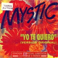 Disques de vinyle: MYSTIC ··· YO TE QUIERO (EURO VERSION) / YO TE QUIERO (INSTRUMENTAL) - (SINGLE 45 RPM). Lote 27112870