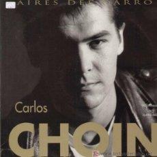 Discos de vinilo: CARLOS CHOIN / AIRES DEL DARRO (MAXI FONORUZ 259 DE 1991). Lote 295440753