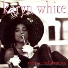 Discos de vinilo: KARYN WHITE ··· THE WAY I FEEL ABOUT YOU / THE WAY I FEEL ABOUT YOU (CLUB MIX EDIT) -(SINGLE 45 RPM). Lote 27277626