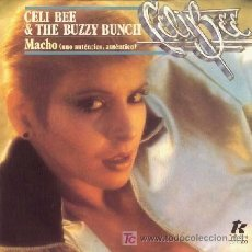Discos de vinilo: CELI BEE & THE BUZZY BUNCH · MACHO (A REAL, REAL ONE) / ALTERNATING CURRENTS - (SINGLE 45 RPM). Lote 27323011