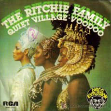 Discos de vinilo: THE RITCHIE FAMILY-QUIET VILLAGE + VOODOO SINGLE VINILO EDITADO POR RCA EN 1977. Lote 4987238