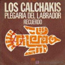 Discos de vinilo: LOS CALCHAKIS-PLEGARIA DEL LABRADOR + RECUERDO SINGLE VINILO EDITADO POR ARION EN 1976 SPAIN. Lote 4987807