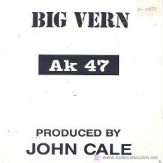 Discos de vinilo: BIG VERN - AK 47 - PROMO ESPAÑOL DE 1991. Lote 5000545