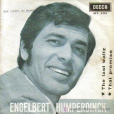 Discos de vinilo: ENGELBERT HUMPERDINCK-THE LAST WALTZ + THAT PROMISE SINGLE VINILO DECCA EN 1968 SPAIN B-B. Lote 5009655