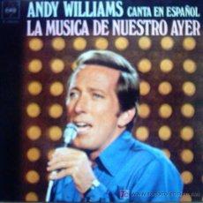 Discos de vinilo: ANDY WILLIAMS CANTA EN ESPAÑOL 1 971. Lote 24681167