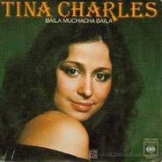 Discos de vinilo: TINA CHARLES-BAILA MUCHACHA BAILA + PORQUE SINGLE EDITADO POR CBS EN 1976. Lote 5111920