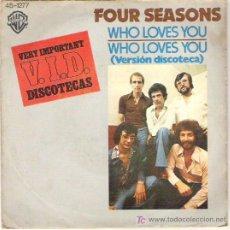 Discos de vinilo: FOUR SEASONS - WHO LOVES YOU / WHO LOVES YOU VERSION DISCOTECA. Lote 6013676