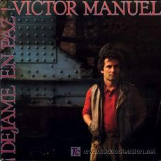 Discos de vinilo: VICTOR MANUEL ··· ¡DEJAME EN PAZ! - (SINGLE 45 RPM). Lote 20190475
