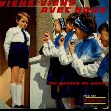 Discos de vinilo: LES GOSSES DE PARIS - VIENS! VIENS AVEC NOUS / EDELWEISS / OU EST DONC LA VERITE - EP. Lote 16135862