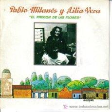 Discos de vinilo: PABLO MILANES Y LILIA VERA-EL PREGON DE LAS FLORES + TE QUIERO PORQUE TE QUIERO SG PROMOCIONAL. Lote 5142276
