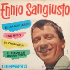 Discos de vinilo: ENNIO SANGIUSTO,EL DIA MAS LARGO,ESE BESO,EL CIGARRON,EL RITMO DE BOSSA NOVA.. Lote 10070870